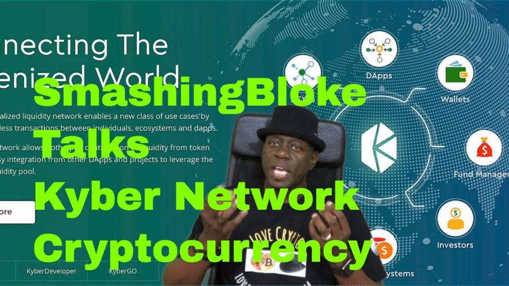 SmashingBloke Talks Kyber Network Cryptocurrency