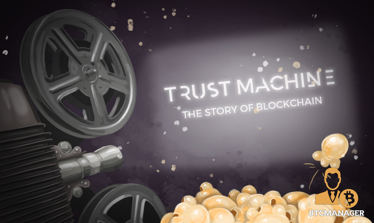 Blockchain Documentary Produced by Ethereum Co-Founder Brings Crypto to Masses | BTCMANAGER