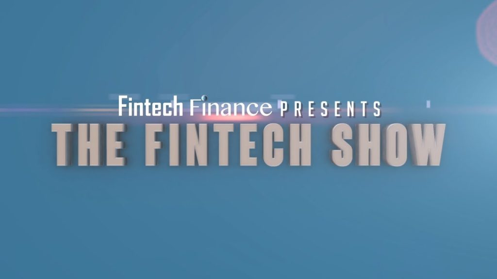 Fintech Finance Presents: The Fintech Show 1.10 – Going Digital