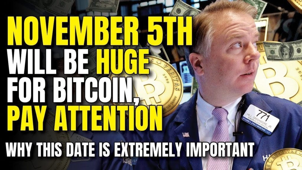 """NOVEMBER 5TH Will Be HUGE For Bitcoin, PAY ATTENTION"" – Why This Date Is Extremely Important"